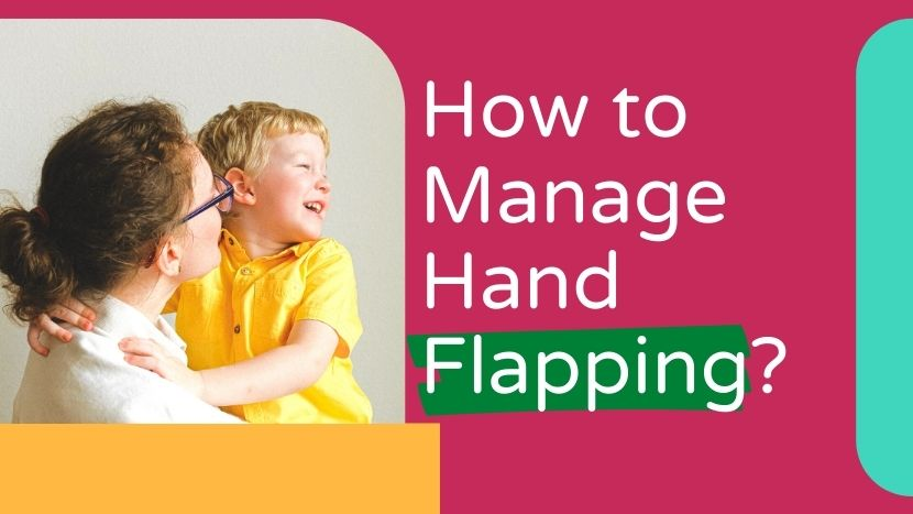 How to manage hand flapping